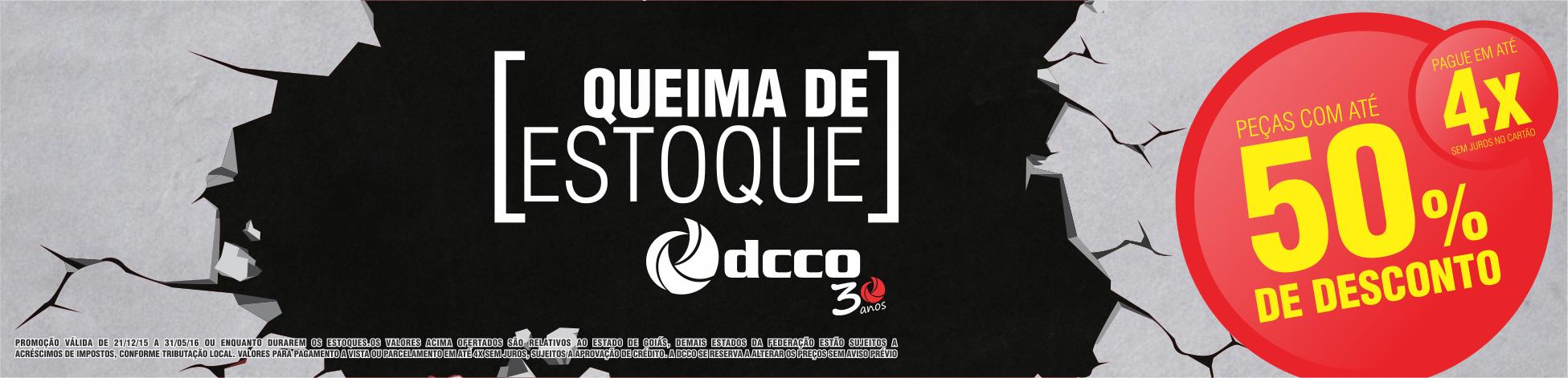 SUPER QUEIMA DE ESTOQUE DCCO 30 ANOS